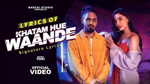 Khatam Hue Waande Lyrics in Hindi - Emiway Bantai - Yoki