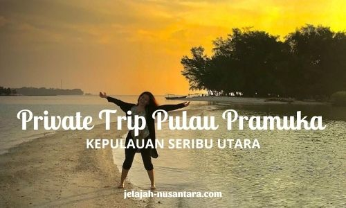 private trip pulau pramuka murah