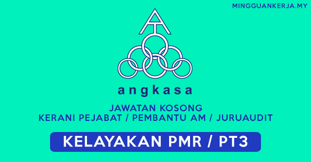 Minima PMR / PT3 Pun Boleh Mohon Jawatan Kerani & Pembantu Am di ANGKASA