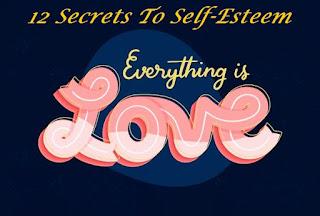 12 Secrets To Self-Esteem