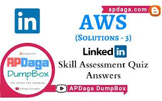 LinkedIn: AWS   Skill Assessment Quiz Solutions-3   APDaga Tech