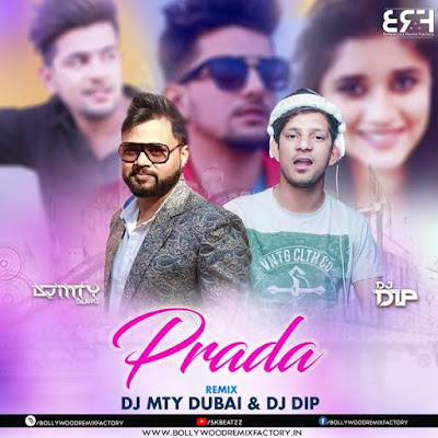 PRADA REMIX ( DJ MTY DUBAI & DJ DIP)