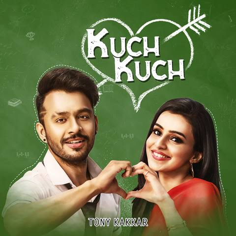 Kuch Kuch Song Lyrics, Sung By Tonny Kakkar.