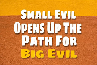 Small Evil Opens Up The Path For Big Evil ( Short Stories )