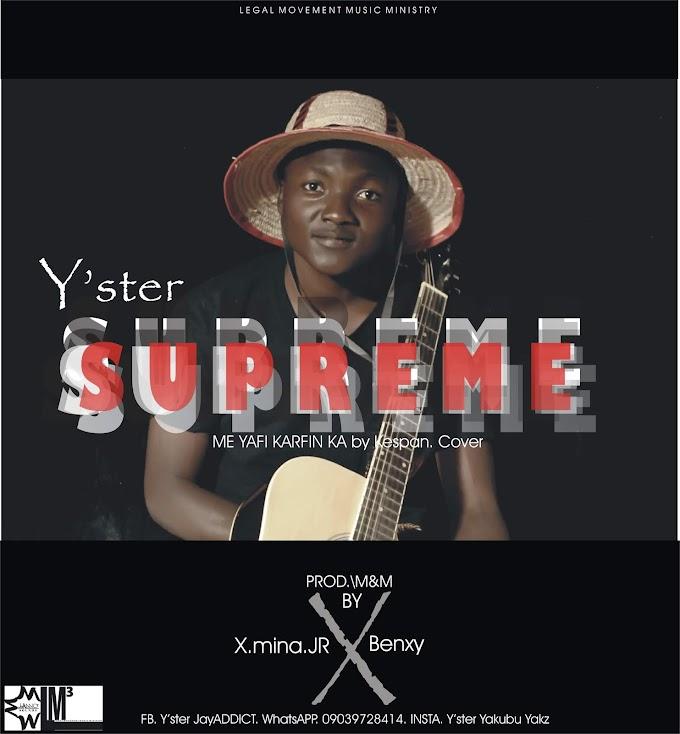 Supreme - Y'ster (Me Yafi Karfinka Cover)