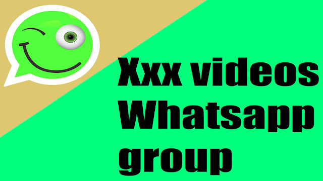 Xxx videos Whatsapp group