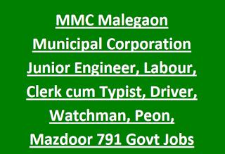 MMC Malegaon Municipal Corporation Junior Engineer, Labour, Clerk cum Typist, Driver, Watchman, Peon, Mazdoor 791 Govt Jobs Walk in Interview