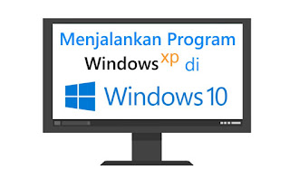Cara Bermain Game atau Program Windows XP yang Tidak Kompatibel di Windows 10