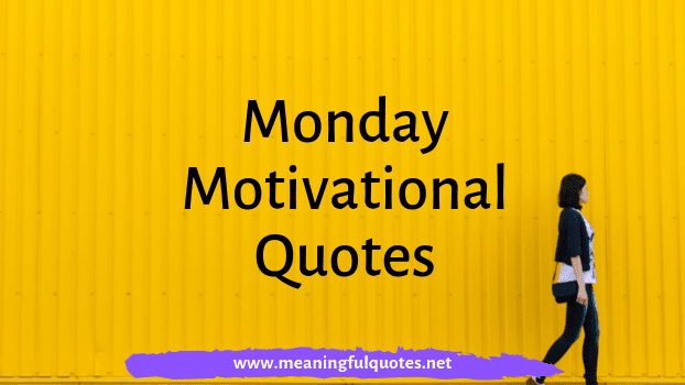 Monday Motivational Quotes & Sayings