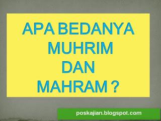 Apa Bedanya Muhrim dan Mahram