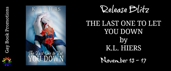 The Last One to Let You Down by K.L. Hiers Release Blitz
