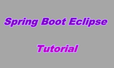 Spring Boot Eclipse Tutorial