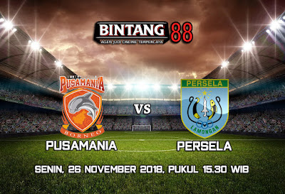 Prediksi Pusamania Borneo FC vs Persela Lamongan 26 November 2018