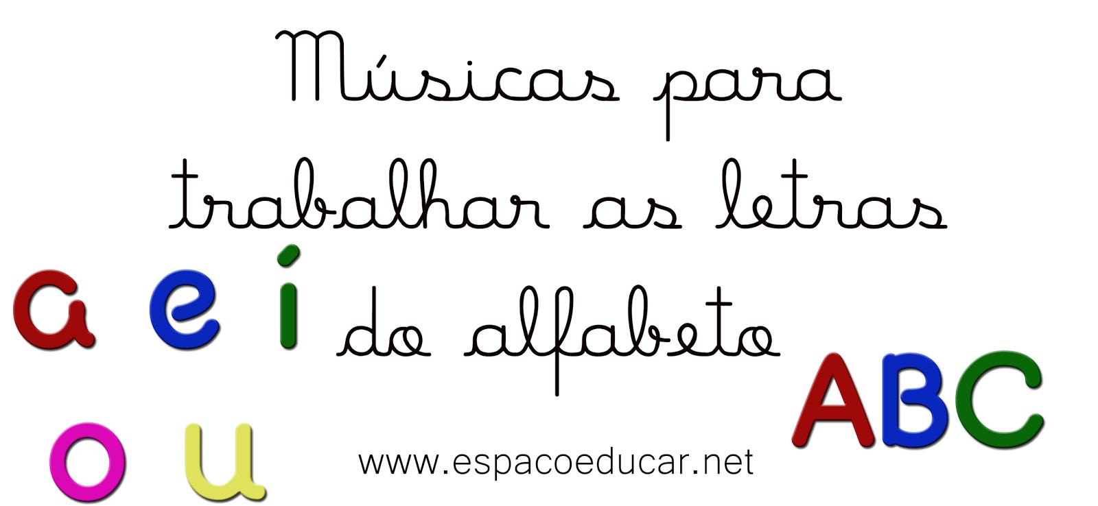 Super ESPAÇO EDUCAR: Atividades com músicas do alfabeto! BE91