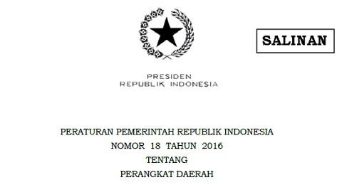 PP Nomor 18 Tahun 2016, Peraturan Baru Tentang Perangkat Daerah