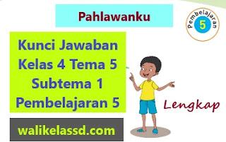 Kunci Jawaban Kelas 4 Tema 5 Subtema 1 Pembelajaran 5 Halaman 37 38 39 40 41 42 43 44 45 dan 46.
