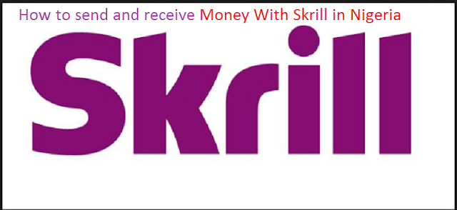 How to send and receive Money With Skrill in Nigeria