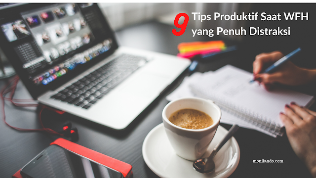 tips produktif kerja saat WFH
