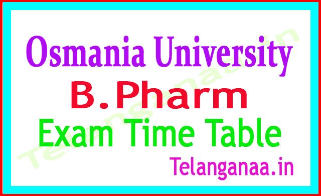 Osmania University B Pharm 2018 Exam Time Table