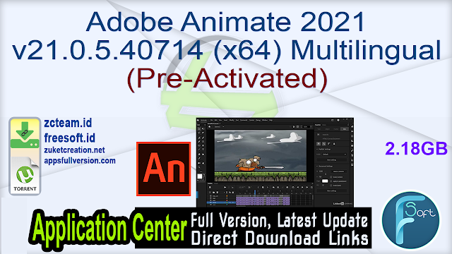 Adobe Animate 2021 v21.0.5.40714 (x64) Multilingual (Pre-Activated)_ ZcTeam.id