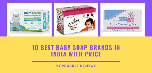 Best 10 baby soap brands in india with price/ Top Baby Soap for Newborn Babies | 2021