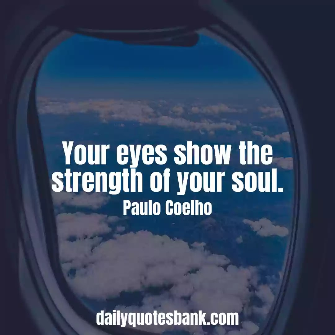 Paulo Coelho Quotes On Soul That Will Change Your Life