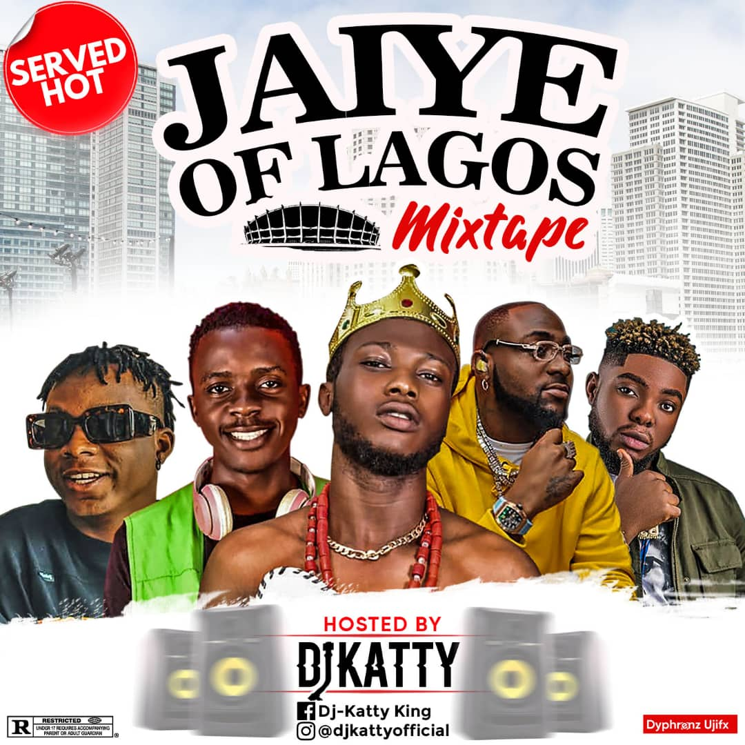 [Mixtape] Dj Katty - Jaiye of Lagos - 1 hour + Mix #Arewapublisize