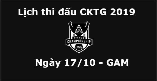 Lịch thi đấu CKTG 2019 ngày 17/10