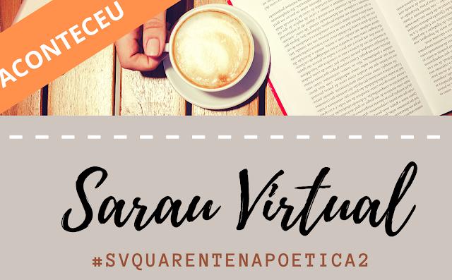 Sarau Virtual, 3svquarentenapoetica2, vanessa Vieira, poesia, versos, poemas, sarau