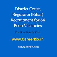 District Court, Begusarai (Bihar) Recruitment for 64 Peon Vacancies