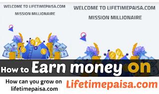 How to earn with lifetimepaisa.Com