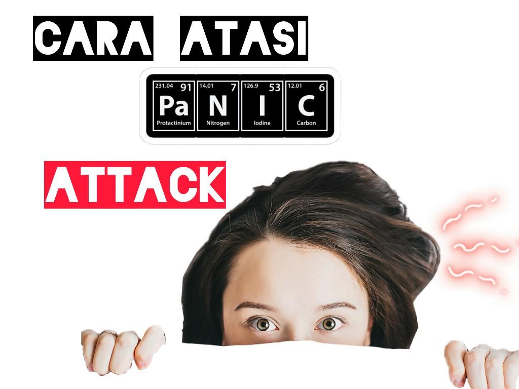 Cara Atasi Panic Attack atau Anxiety Disorder