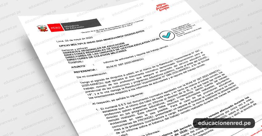 OFICIO MÚLTIPLE N° 00040-2020-MINEDU/VMGP-DIGEDD-DITEN.- Informe de actividades y reporte del trabajo remoto (.PDF)