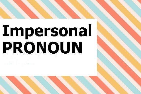 contoh kalimat impersonal pronoun, fungsi impersonal pronoun, pengertian impersonal pronoun, belajar grammar dengan cepat,