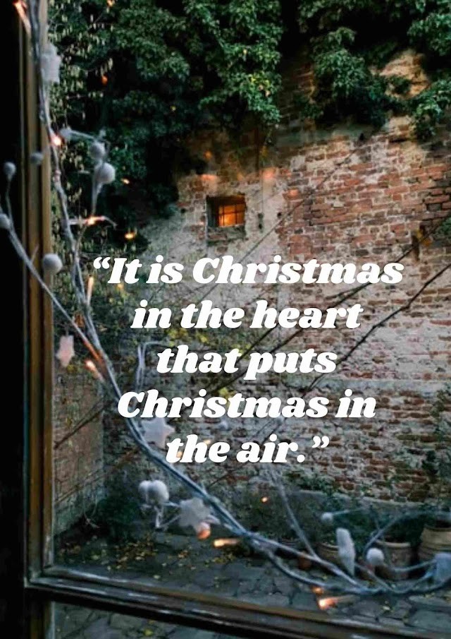 It Is Christmas in The Heart That Puts - Quotes Top 10 Updated