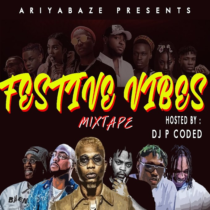 [Mixtape] Ariyabaze - Festive Vibes (Hosted by Dj P coded)