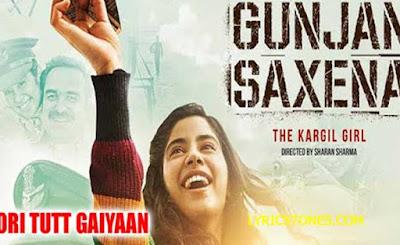 Dori Tutt Gaiyaan Lyrics | janhvi Kapoor  | Gunjan Saxena| #Lyricstones.com