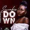 MUSIC: Swankie - Down || @swankiesongz
