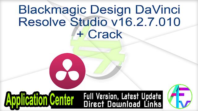 Blackmagic Design DaVinci Resolve Studio v16.2.7.010 + Crack