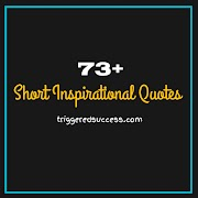 73+ Short Inspiration Quotes to Uplift your Success 2019