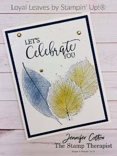 This card uses Create with Friends and Loyal Leaves by Stampin' Up!®.  I made this card on my weekly Facebook Live.  I used Sponge Daubers to color the leaves and a Night of Navy Stampin' Blend to make the splatter.  The gems are the Gilded Gems.  Video and measurements on the blog.  #StampTherapist #StampinUp #LoyalLeaves