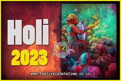 2023 Holi Festival Date & Time, 2023 Holi Calendar