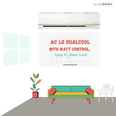 AC LG DUALCOOL with Watt Control Solusi AC Hemat Listrik