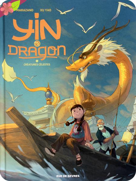 Yin et le dragon - Volume 1 - Créatures célestes de Richard Marazano et Yao Xu - Rue de Sèvres