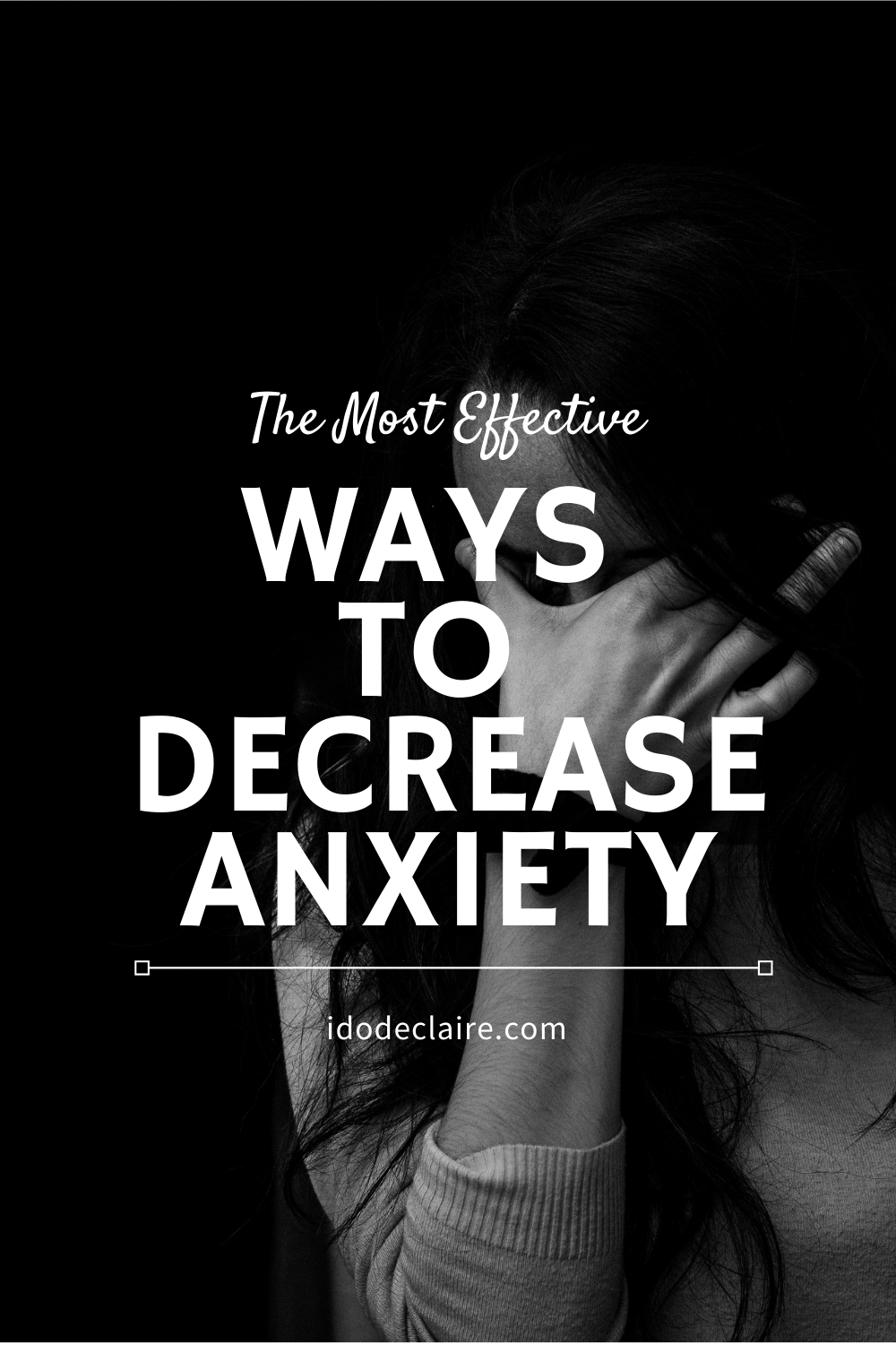 The Most Effective Ways to Reduce Anxiety