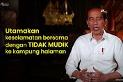 Jokowi ajak Masyarakat Utamakan Keselamatan Bersama dengan Tidak Mudik