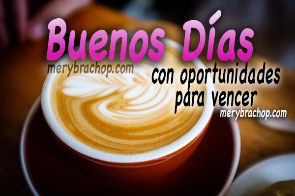 Frases para dar los Buenos Días a amigos.  Buen día para ti con frases lindas cristianas por Mery Bracho.