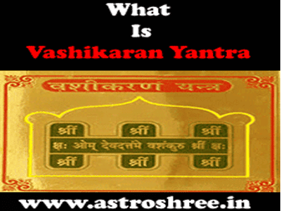 What  Is Vashikaran Yantra