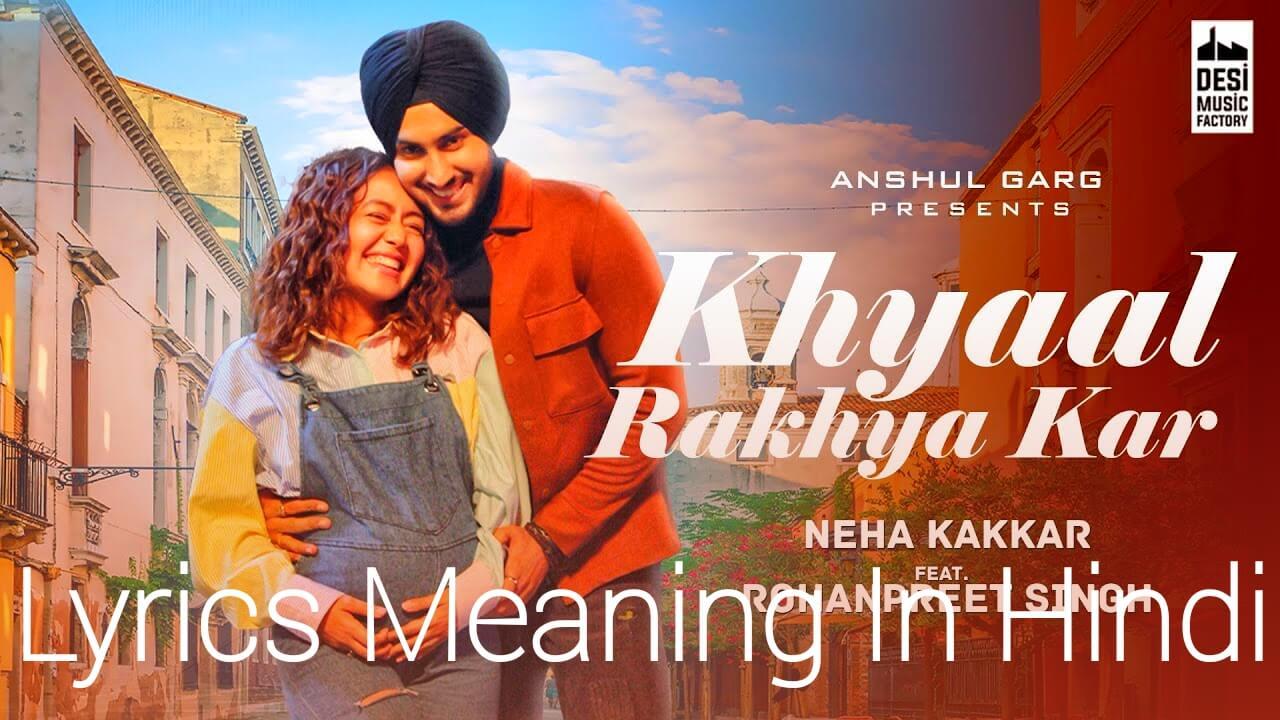 Khyaal Rakhya Kar Lyrics Meaning In Hindi - Neha Kakkar