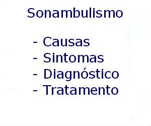Sonambulismo causas sintomas diagnóstico tratamento prevenção riscos complicações